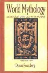 9780844259659-0844259659-World Mythology : An Anthology of the Great Myths and Epics