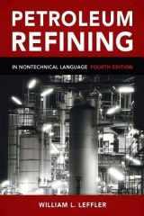 9781593701581-1593701586-Petroleum Refining in Nontechnical Language