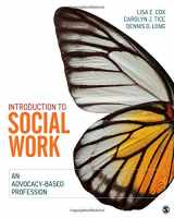 9781452244341-1452244340-Introduction to Social Work: An Advocacy-Based Profession (Social Work in the New Century)