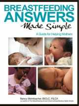 9780984503902-0984503900-Breastfeeding Answers Made Simple: A Guide for Helping Mothers