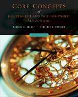 9780471737926-0471737925-Core Concepts of Government and Not-For-Profit Accounting