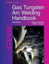 9781605257938-1605257931-Gas Tungsten Arc Welding Handbook