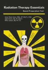 9780615416656-0615416659-Radiation Therapy Essentials: Board Preparation Tool