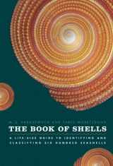 9780226315775-0226315770-The Book of Shells: A Life-Size Guide to Identifying and Classifying Six Hundred Seashells
