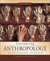 9780078035067-0078035066-Introducing Anthropology: An Integrated Approach