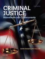 9780199997961-0199997969-Criminal Justice: Mainstream and Crosscurrents