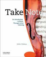9780195314335-0195314336-Take Note: An Introduction to Music Through Active Listening