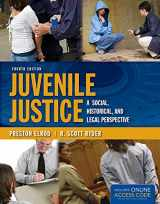 9781284031126-1284031128-Juvenile Justice: A Social, Historical, and Legal Perspective: A Social, Historical, and Legal Perspective