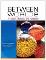 9780205251261-0205251269-Between Worlds: A Reader, Rhetoric, and Handbook (7th Edition)