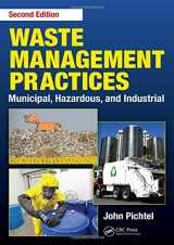 9781466585188-1466585188-Waste Management Practices: Municipal, Hazardous, and Industrial, Second Edition