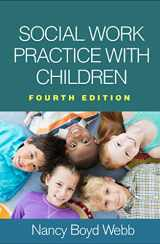 9781462537556-1462537553-Social Work Practice with Children, Fourth Edition (Clinical Practice with Children, Adolescents, and Families)
