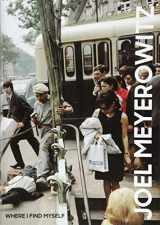 9781786271860-1786271869-Joel Meyerowitz: Where I Find Myself: A Lifetime Retrospective