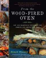 9781603583282-1603583289-From the Wood-Fired Oven: New and Traditional Techniques for Cooking and Baking with Fire