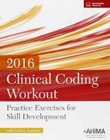 9781584265085-1584265086-Clinical Coding Workout w/ Online Answers 2016: Practice Exercises for Skill Development