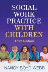 9781609186432-1609186435-Social Work Practice with Children, Third Edition (Clinical Practice with Children, Adolescents, and Families)