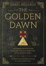 9780738743998-0738743992-The Golden Dawn: The Original Account of the Teachings, Rites, and Ceremonies of the Hermetic Order