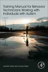 9780128094082-0128094087-Training Manual for Behavior Technicians Working with Individuals with Autism