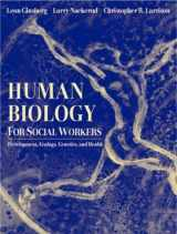 9780205344055-0205344054-Human Biology for Social Workers