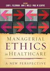 9781567936032-1567936032-Managerial Ethics in Healthcare: A New Perspective (AUPHA/HAP Book)
