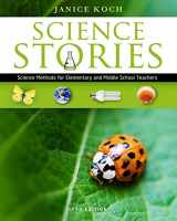9781111833435-1111833435-Science Stories: Science Methods for Elementary and Middle School Teachers