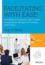 9781119434252-1119434254-Facilitating with Ease!: Core Skills for Facilitators, Team Leaders and Members, Managers, Consultants, and Trainers