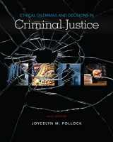 9781337558495-1337558494-Ethical Dilemmas and Decisions in Criminal Justice