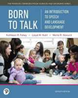 9780134760797-0134760794-Born to Talk: An Introduction to Speech and Language Development (7th Edition) (Pearson Communication Sciences and Disorders)