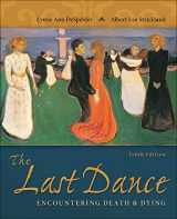 9780078035463-0078035465-The Last Dance: Encountering Death and Dying
