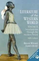 9780130186676-0130186678-Literature of the Western World, Volume II: Neoclassicism Through the Modern Period (5th Edition)
