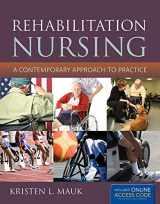 9781449634476-1449634478-Rehabilitation Nursing: A Contemporary Approach to Practice: A Contemporary Approach to Practice