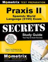 9781630945152-1630945153-Praxis II Spanish: World Language (5195) Exam Secrets Study Guide: Praxis II Test Review for the Praxis II: Subject Assessments (English and Spanish Edition)