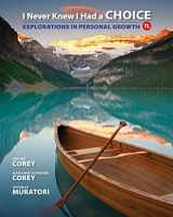 9781305945722-1305945727-I Never Knew I Had a Choice: Explorations in Personal Growth