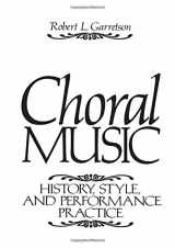 9780131371910-0131371916-Choral Music: History, Style And Performance Practice