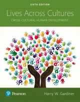 9780134629445-0134629442-Lives Across Cultures: Cross-Cultural Human Development
