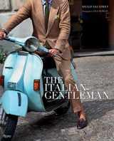 9780847861026-0847861023-The Italian Gentleman: The Master Tailors of Italian Men's Fashion