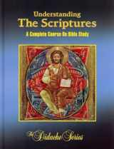 9781890177478-1890177474-Understanding The Scriptures: A Complete Course On Bible Study (The Didache Series)