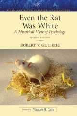 9780205392643-0205392644-Even the Rat Was White: A Historical View of Psychology (Allyn & Bacon Classics Edition)