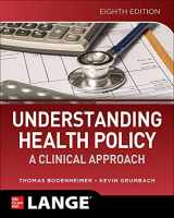 9781260454260-1260454266-Understanding Health Policy: A Clinical Approach, Eighth Edition