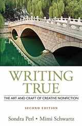 9781133307433-1133307434-Writing True: The Art and Craft of Creative Nonfiction
