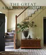 9780847838721-0847838722-The Great American House: Tradition for the Way We Live Now