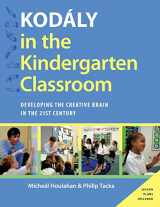 9780199396498-0199396493-Kodaly in the Kindergarten Classroom: Developing the Creative Brain in the 21st Century (Kodaly Today Handbook Series)