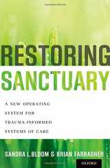 9780199796366-019979636X-Restoring Sanctuary: A New Operating System for Trauma-Informed Systems of Care