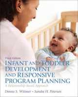 9780132869942-0132869942-Infant and Toddler Development and Responsive Program Planning: A Relationship-Based Approach (3rd Edition)