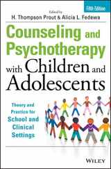 9781118772683-1118772687-Counseling and Psychotherapy with Children and Adolescents: Theory and Practice for School and Clinical Settings