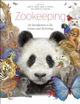 9780226925318-0226925315-Zookeeping: An Introduction to the Science and Technology