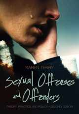 9781133049821-1133049826-Sexual Offenses and Offenders: Theory, Practice, and Policy