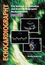 9780992322212-0992322219-Echocardiography: The Normal Examination and Echocardiographic Measurements