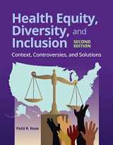 9781284197792-1284197794-Health Equity, Diversity, and Inclusion: Context, Controversies, and Solutions