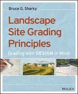 9781118668726-1118668723-Landscape Site Grading Principles: Grading with Design in Mind
