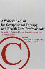 9781569003114-1569003114-A Writer's Toolkit for Occupational Therapy and Health Care Professionals: An Insider's Guide to Writing, Communicating, and Getting Published